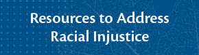 Resources to address racial injustice